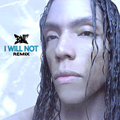 I Will Not (Remix) by Bennie Noble