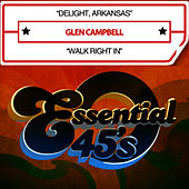 Delight, Arkansas / Walk Right In [Digital 45] - Single by Glen Campbell
