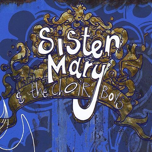 Sister Mary and the Choir Boys von Sister Mary and the Choir Boys