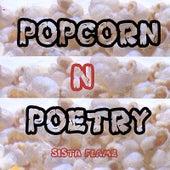 Popcorn N Poetry by Sista Flame