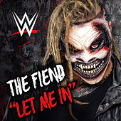 Let Me In (The Fiend) by WWE