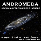 Andromeda: New Music for Trumpet Ensemble de University of Kentucky Trumpet Ensemble