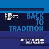 Back to Tradition de Mauro Mengotto Trio