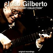 Legendary Collection (Original Recordings) by João Gilberto