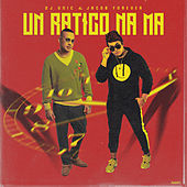 Un Ratico Na' Ma' de DJ Unic
