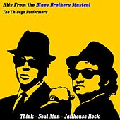 Hits from The Blues Brothers Musical di The Chicago Performers