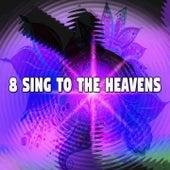 8 Sing to the Heavens de Musica Cristiana