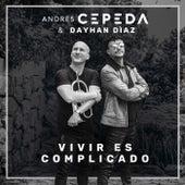 Vivir Es Complicado de Andrés Cepeda