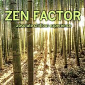 Zen Factor (Absolute Chillout Experience) di Various Artists