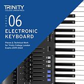 Grade 6 Electronic Keyboard Pieces & Technical Work for Trinity College London Exams 2019-2022 by Chris Hussey