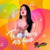 Tú Me Haces Más Fuerte by Papillon