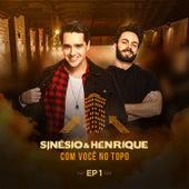 Com Você no Topo, Ep 1 (Ao Vivo) de Sinésio & Henrique