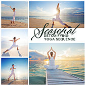 Seasonal Detoxifying Yoga Sequence - Holistic Summer Treatment, Cooling Art of Spiritual Flow de Various Artists