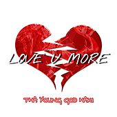 Love U More by Tha Young God Haki