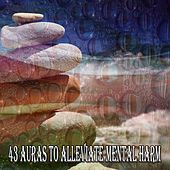 43 Auras to Alleviate Mental Harm von Lullabies for Deep Meditation