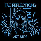 Tai Reflections: Art Side by Starrysky