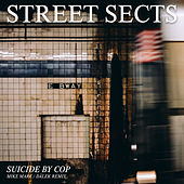 Suicide by Cop (Mike Mare / Dälek Remix) von Street Sects