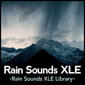 Rain Sounds XLE by Rain Sounds XLE Library
