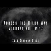Across the Milky Way by Michael Kollwitz