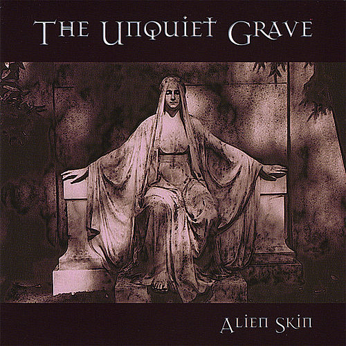 The Unquiet Grave by Alien Skin