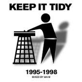 Keep It Tidy: 1995 - 1998 von Various Artists