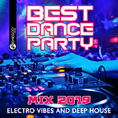 Best Dance Party Mix 2019 - Electro Vibes and Deep House by Various Artists