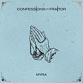 Myra by Confessions of a Traitor