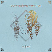 Guided by Confessions of a Traitor