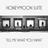 Tell Me What You Want by Honeymoon Suite