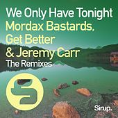 We Only Have Tonight (The Remixes) von Mordax Bastards