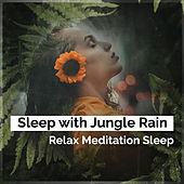 Sleep with Jungle Rain de Relax Meditation Sleep