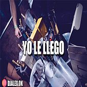 Yo Le Llego by DJ Alex