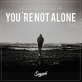 You're Not Alone von George Acosta