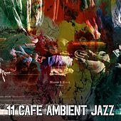 11 Cafe Ambient Jazz von Chillout Lounge
