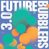 Future Bubblers 3.0 by Various Artists