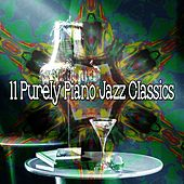 11 Purely Piano Jazz Classics de Peaceful Piano