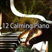 12 Calming Piano by Bar Lounge