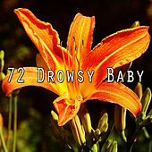 72 Drowsy Baby by Serenity Spa: Music Relaxation