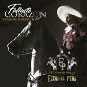 Fallaste Corazon (Version Mariachi) von Ezequiel Pena