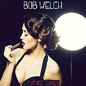 Future Games de Bob Welch