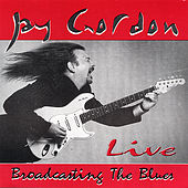 Broadcasting The Blues by Jay Gordon