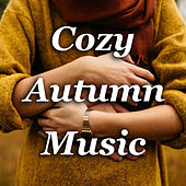Cozy Autumn Music von Various Artists