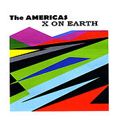 X on Earth by The Americas