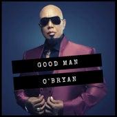 Good Man by O'Bryan