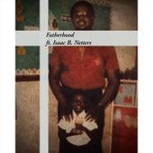 Fatherhood (feat. Isaac B. Netters) von Sleepy