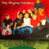 Historia de Tha Rhyme Fanaticz