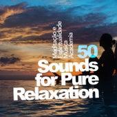 50 Sounds for Pure Relaxation de Meditação e Espiritualidade Musica Academia