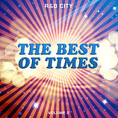 R&B City: The Best of Times, Vol. 2 von Various Artists