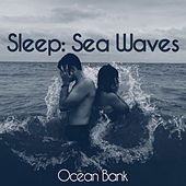 Sleep: Sea Waves von Ocean Bank