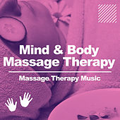 Mind & Body Massage Therapy by Massage Therapy Music